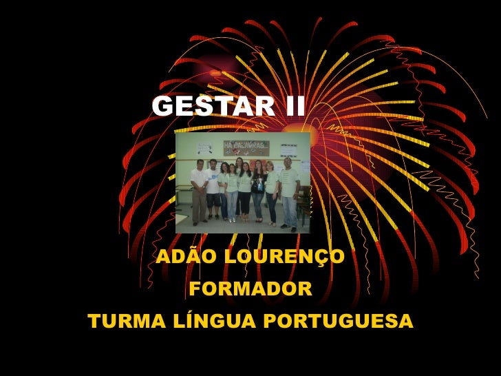 GESTAR II ADÃO LOURENÇO FORMADOR TURMA LÍNGUA PORTUGUESA
