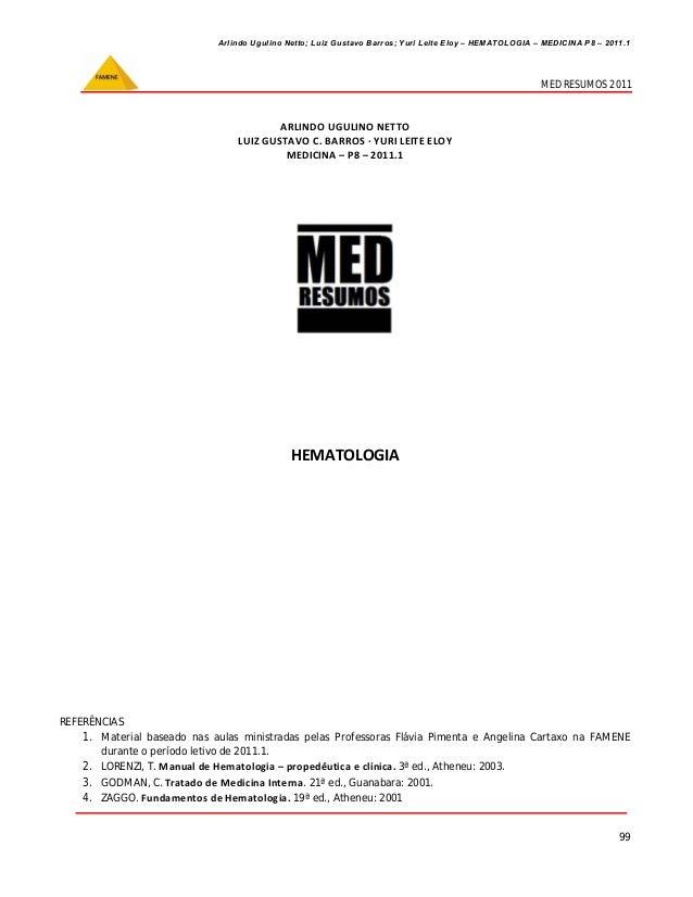 Arlindo Ugulino Netto; Luiz Gustavo Barros; Yuri Leite Eloy – HEMATOLOGIA – MEDICINA P8 – 2011.1 99 MED RESUMOS 2011 ARLIN...