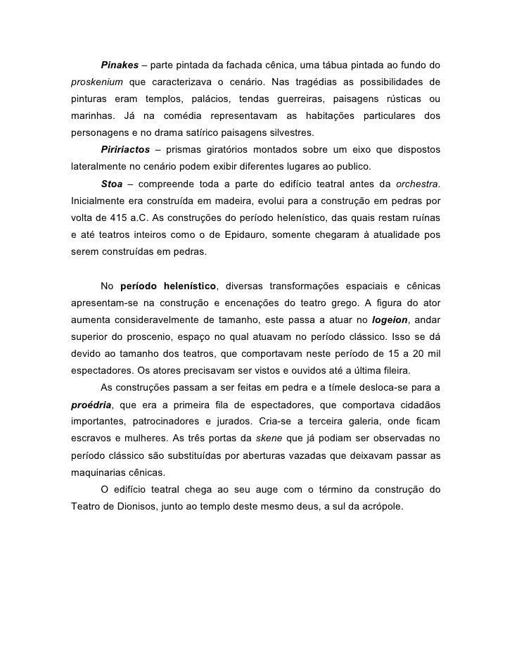 Pinakes – parte pintada da fachada cênica, uma tábua pintada ao fundo doproskenium que caracterizava o cenário. Nas tragéd...