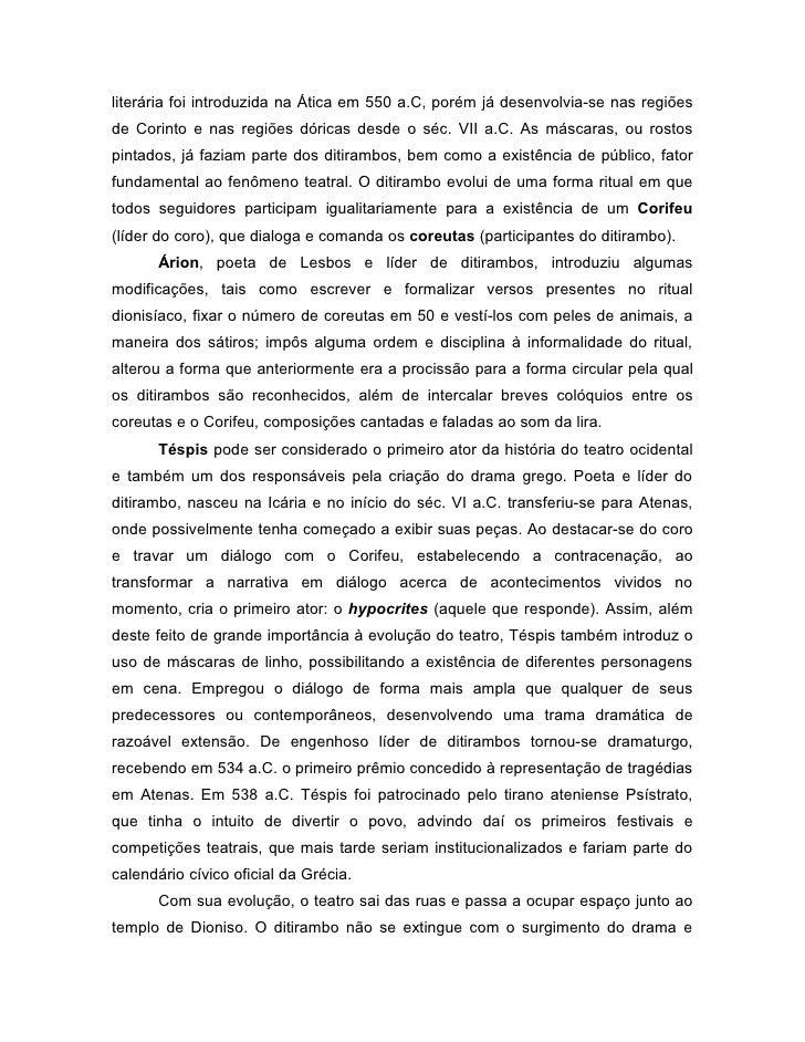 literária foi introduzida na Ática em 550 a.C, porém já desenvolvia-se nas regiõesde Corinto e nas regiões dóricas desde o...