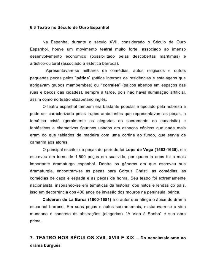 6.3 Teatro no Século de Ouro Espanhol         Na Espanha, durante o século XVII, considerado o Século de OuroEspanhol, hou...