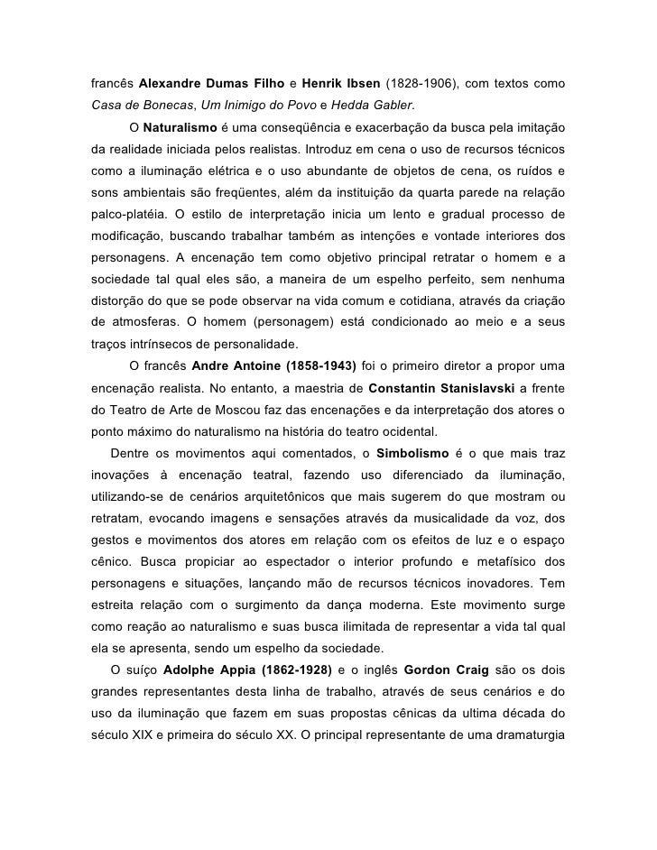 francês Alexandre Dumas Filho e Henrik Ibsen (1828-1906), com textos comoCasa de Bonecas, Um Inimigo do Povo e Hedda Gable...
