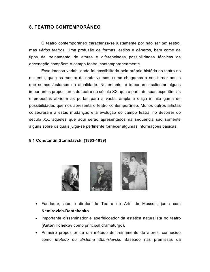 8. TEATRO CONTEMPORÂNEO       O teatro contemporâneo caracteriza-se justamente por não ser um teatro,mas vários teatros. U...