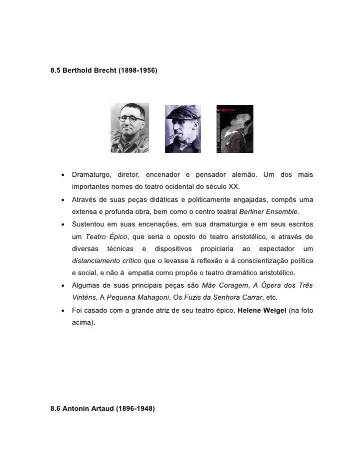 8.5 Berthold Brecht (1898-1956)      Dramaturgo, diretor, encenador e pensador alemão. Um dos mais       importantes nome...