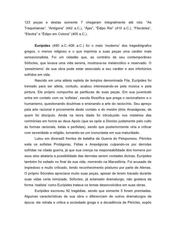 """123 peças e destas somente 7 chegaram integralmente até nós: """"AsTraquinianas"""", """"Antígona"""" (442 a.C.), """"Ájax"""", """"Édipo Rei"""" ..."""