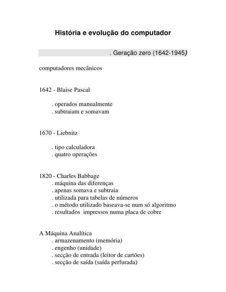 História e evolução do computador                              . Geração zero (1642-1945)  computadores mecânicos   1642 -...