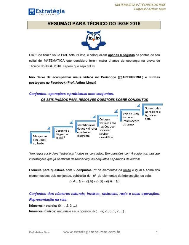 MATEMÁTICA P/ TÉCNICO DO IBGE Professor Arthur Lima Prof. Arthur Lima www.estrategiaconcursos.com.br 1 RESUMÃO PARA TÉCNIC...