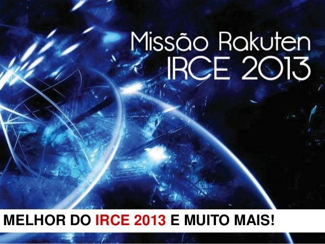 MELHOR DO IRCE 2013 E MUITO MAIS!