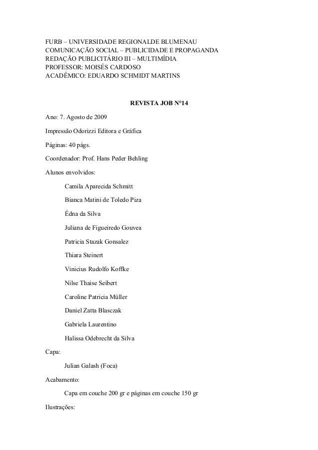 FURB – UNIVERSIDADE REGIONALDE BLUMENAU COMUNICAÇÃO SOCIAL – PUBLICIDADE E PROPAGANDA REDAÇÃO PUBLICITÁRIO III – MULTIMÍDI...