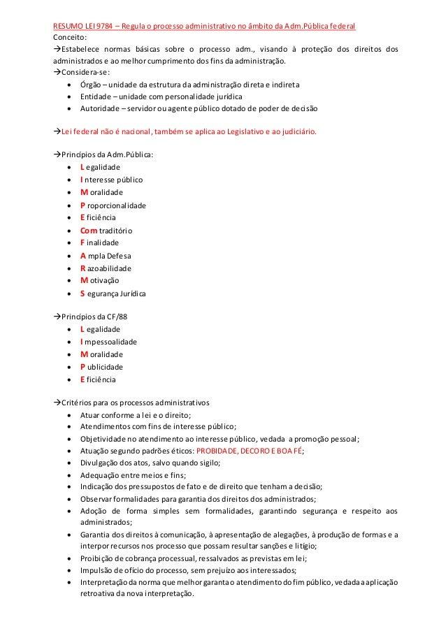 RESUMO LEI 9784 – Regula o processo administrativo no âmbito da Adm.Pública federal Conceito: Estabelece normas básicas s...