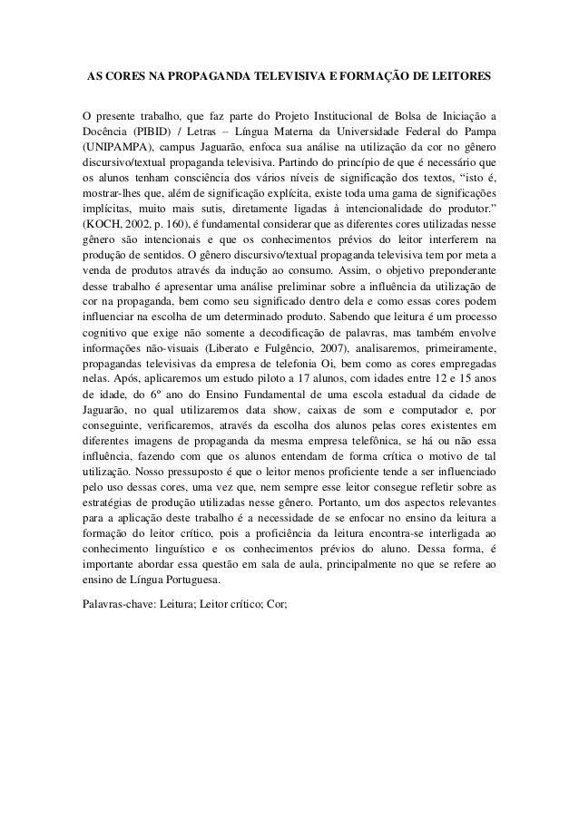 AS CORES NA PROPAGANDA TELEVISIVA E FORMAÇÃO DE LEITORESO presente trabalho, que faz parte do Projeto Institucional de Bol...