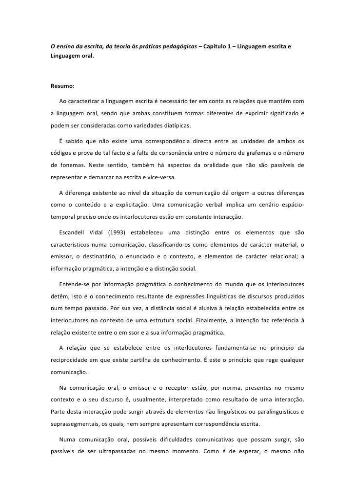O ensino da escrita, da teoria às práticas pedagógicas – Capítulo 1 – Linguagem escrita e Linguagem oral.    Resumo:     A...