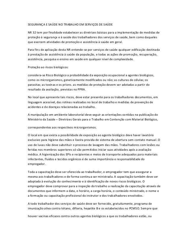 SEGURANÇA E SAÚDE NO TRABALHO EM SERVIÇOS DE SAÚDE NR 32 tem por finalidade estabelecer as diretrizes básicas para a imple...
