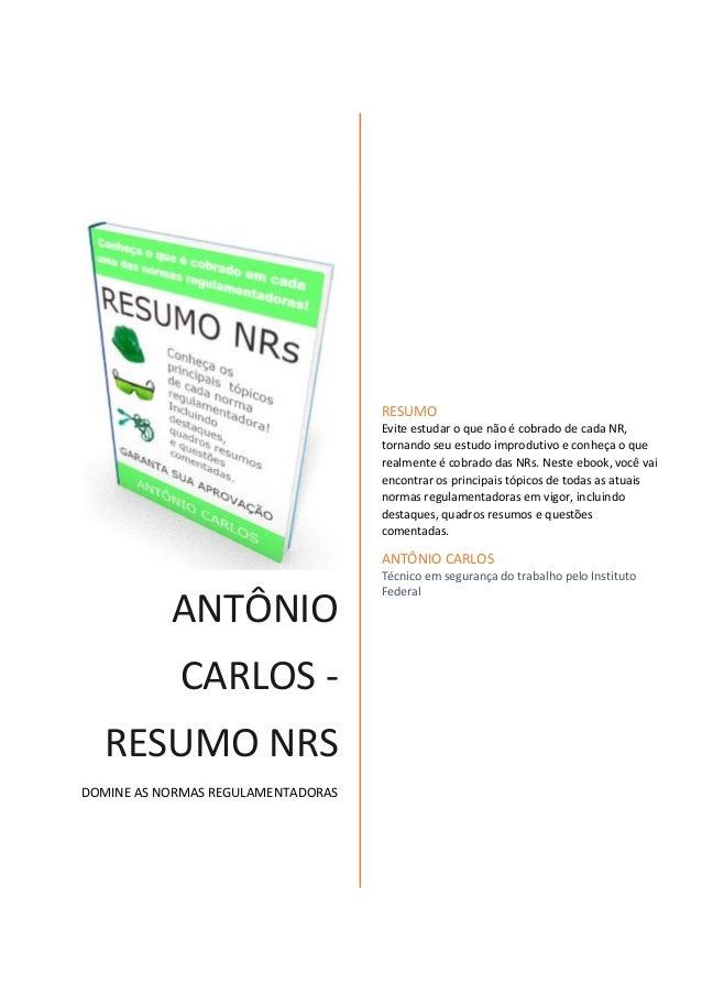 ANTÔNIO CARLOS - RESUMO NRS DOMINE AS NORMAS REGULAMENTADORAS RESUMO Evite  estudar o que não é ... 162a230d30