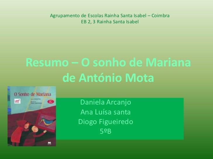 Agrupamento de Escolas Rainha Santa Isabel – Coimbra                EB 2, 3 Rainha Santa IsabelResumo – O sonho de Mariana...