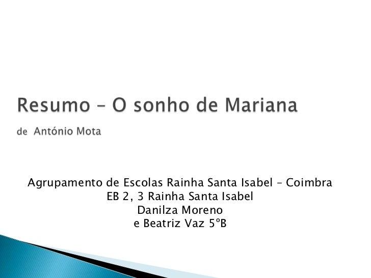 Agrupamento de Escolas Rainha Santa Isabel – Coimbra            EB 2, 3 Rainha Santa Isabel                  Danilza Moren...