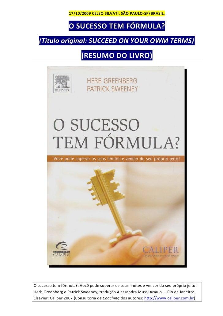 17/10/2009 CELSO SILVATI, SÃO PAULO-SP/BRASIL.                     O SUCESSO TEM FÓRMULA?   (Título original: SUCCEED ON Y...