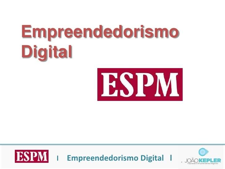EmpreendedorismoDigital   l   Empreendedorismo Digital l