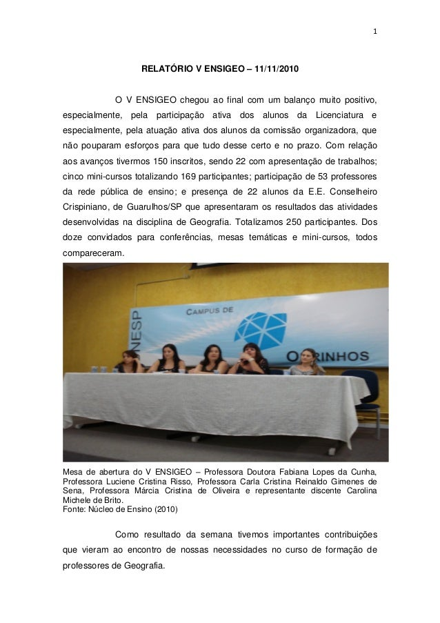 1 RELATÓRIO V ENSIGEO – 11/11/2010 O V ENSIGEO chegou ao final com um balanço muito positivo, especialmente, pela particip...