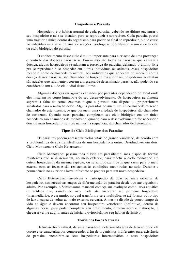 Hospedeiro e Parasita        Hospedeiro é o habitat normal de cada parasita, cabendo ao último encontrar oseu hospedeiro e...
