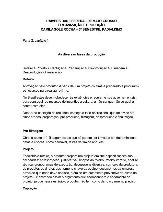 UNIVERSIDADE FEDERAL DE MATO GROSSO ORGANIZAÇÃO E PRODUÇÃO CAMILA SOLÉ ROCHA – 5º SEMESTRE, RADIALISMO Parte 2, capítulo 1...