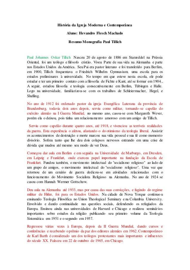História da Igreja Moderna e Contemporânea  Aluno: Hevandro Flesch Machado  Resumo Monografia Paul Tillich  Paul Johannes ...