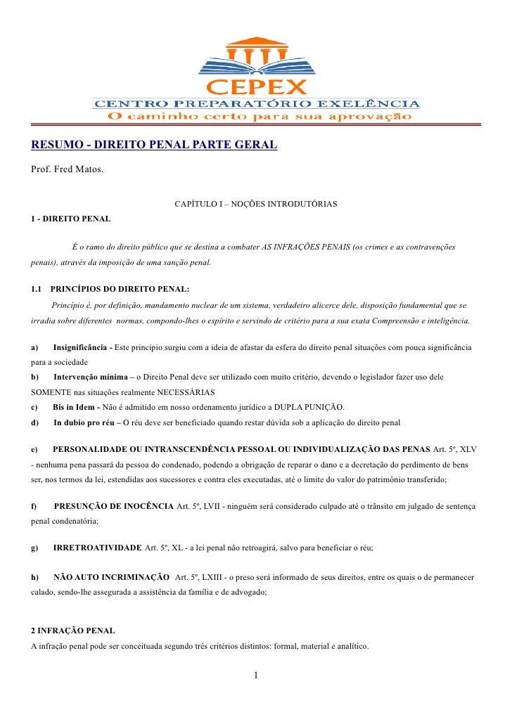 RESUMO - DIREITO PENAL PARTE GERALProf. Fred Matos.                                          CAPÍTULO I – NOÇÕES INTRODUTÓ...