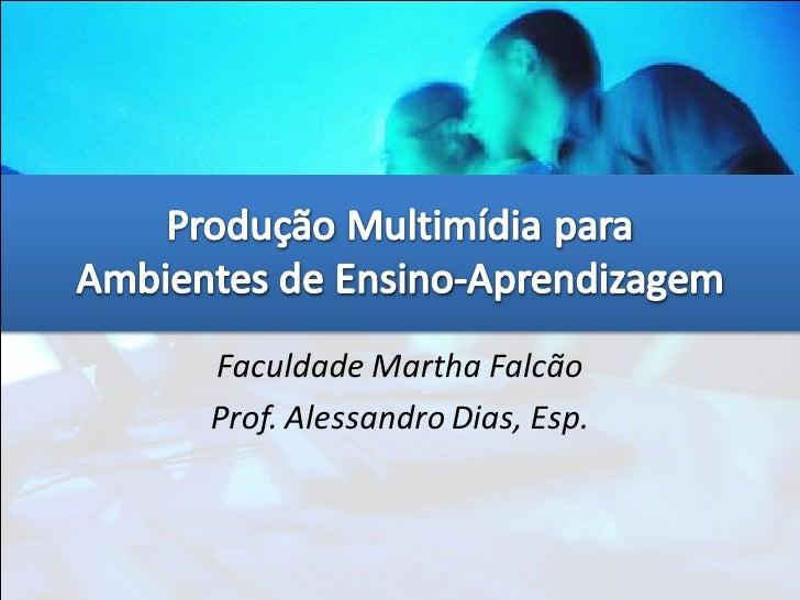 Faculdade Martha FalcãoProf. Alessandro Dias, Esp.