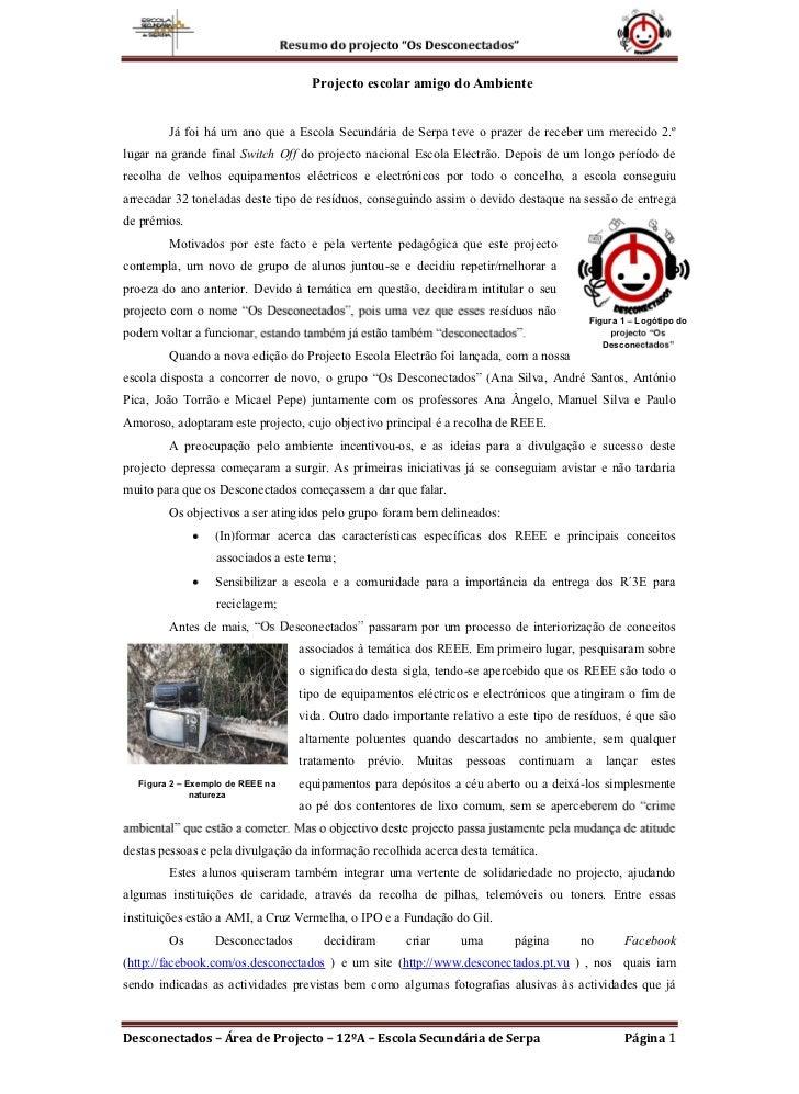 Projecto escolar amigo do Ambiente        Já foi há um ano que a Escola Secundária de Serpa teve o prazer de receber um me...