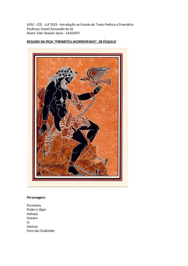 UFSC - CCE - LLE 7023 - Introdução ao Estudo do Texto Poético e Dramático Professor Daneil Serravalle de Sá Aluno: Eder Gi...