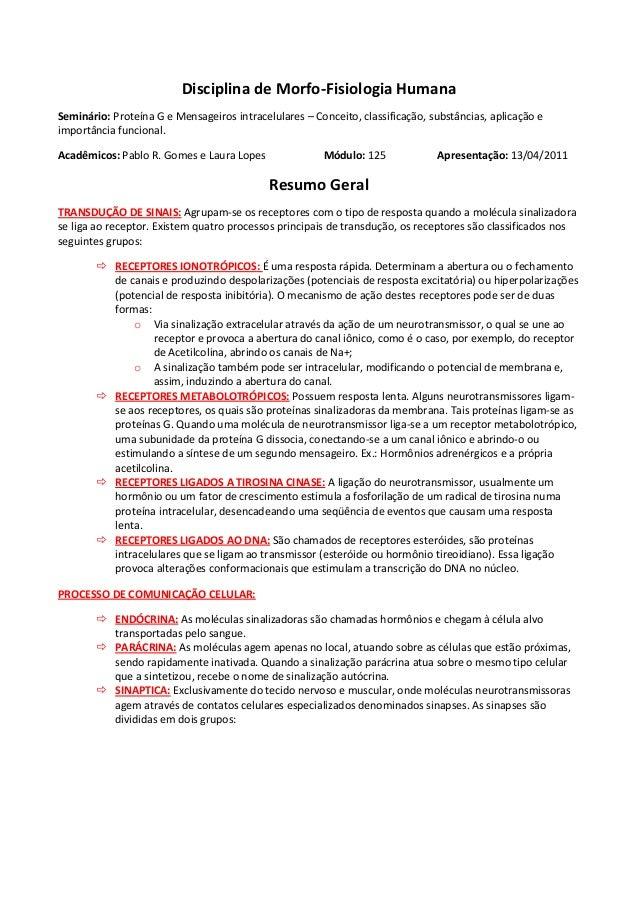 Disciplina de Morfo-Fisiologia Humana Seminário: Proteína G e Mensageiros intracelulares – Conceito, classificação, substâ...