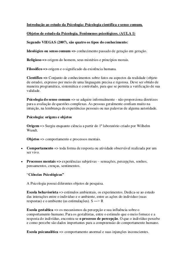 Introdução ao estudo da Psicologia: Psicologia científica e senso comum.    Objetos de estudo da Psicologia. Fenômenos psi...