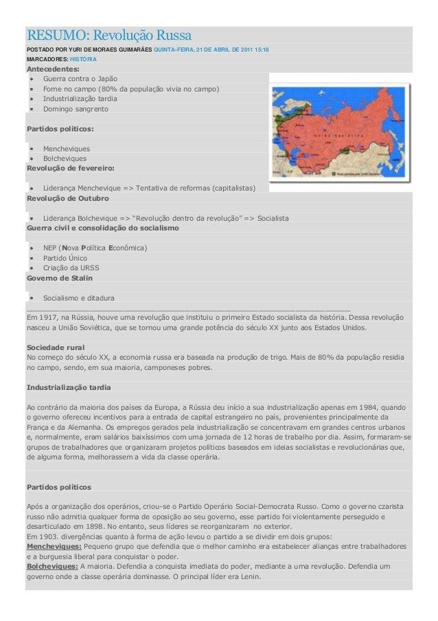 RESUMO: Revolução RussaPOSTADO POR YURI DE MORAES GUIMARÃES QUINTA-FEIRA, 21 DE ABRIL DE 2011 15:18MARCADORES: HISTÓRIAAnt...