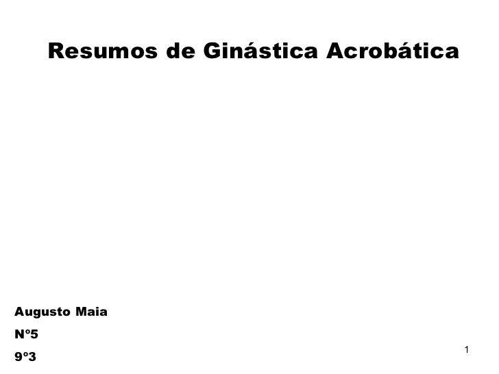 Resumos de Ginástica Acrobática Augusto Maia Nº5  9º3