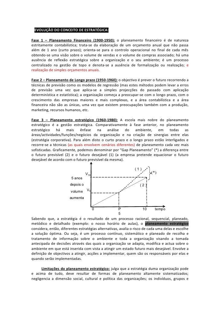 ∗ EVOLUÇÃO DO CONCEITO DE ESTRATÉGICA: Fase 1 – Planeamento Financeiro (1900-1950): o planeamento financeiro é de natureza...
