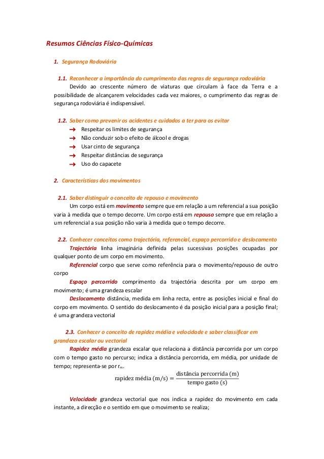 Resumos Ciências Físico-Químicas 1. Segurança Rodoviária 1.1. Reconhecer a importância do cumprimento das regras de segura...