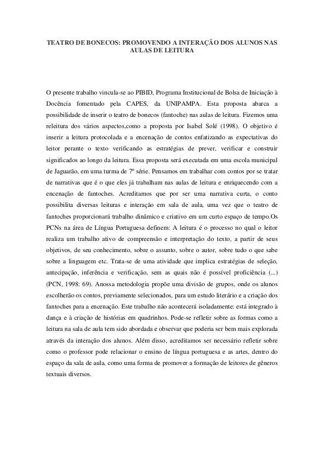 TEATRO DE BONECOS: PROMOVENDO A INTERAÇÃO DOS ALUNOS NAS                     AULAS DE LEITURAO presente trabalho vincula-s...
