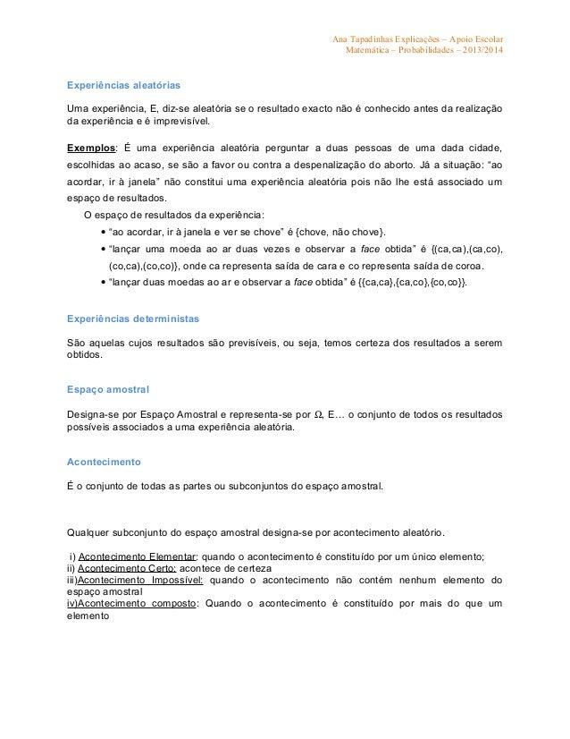 Ana Tapadinhas Explicações – Apoio Escolar Matemática – Probabilidades – 2013/2014 Experiências aleatórias Uma experiência...