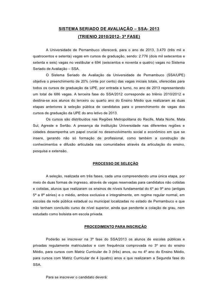 SISTEMA SERIADO DE AVALIAÇÃO – SSA- 2013                           (TRIENIO 2010/2012- 3ª FASE)       A Universidade de Pe...
