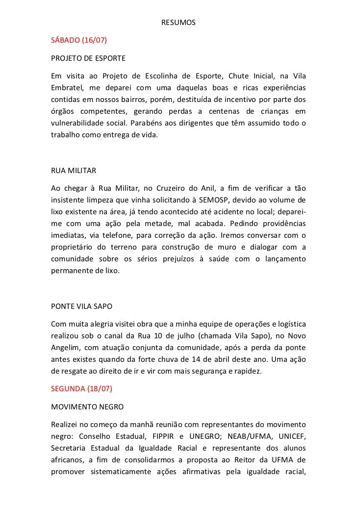 RESUMOSSÁBADO (16/07)PROJETO DE ESPORTEEm visita ao Projeto de Escolinha de Esporte, Chute Inicial, na VilaEmbratel, me de...