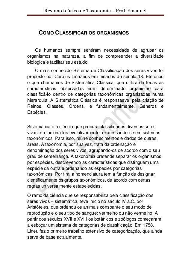 Resumo teórico de Taxonomia – Prof. Emanuel     COMO CLASSIFICAR OS ORGANISMOS    Os humanos sempre sentiram necessidade d...