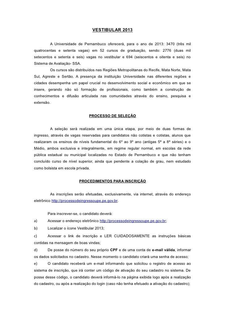 VESTIBULAR 2013         A Universidade de Pernambuco oferecerá, para o ano de 2013: 3470 (três milquatrocentas e setenta v...