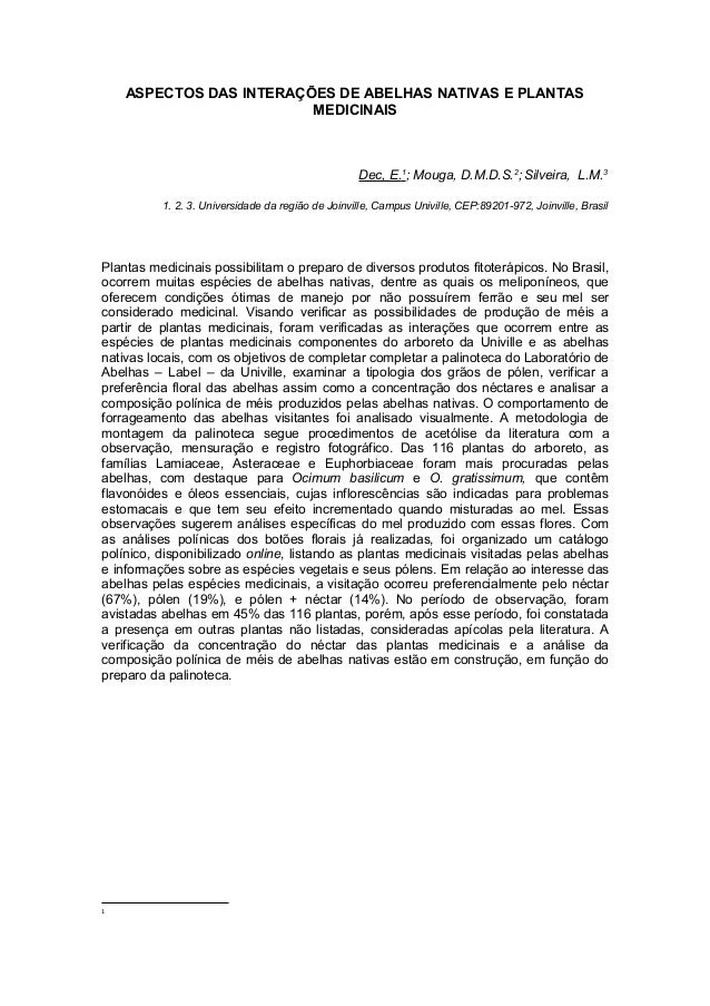 ASPECTOS DAS INTERAÇÕES DE ABELHAS NATIVAS E PLANTAS MEDICINAIS Dec, E.1 ; Mouga, D.M.D.S.2 ; Silveira, L.M.3 1. 2. 3. Uni...