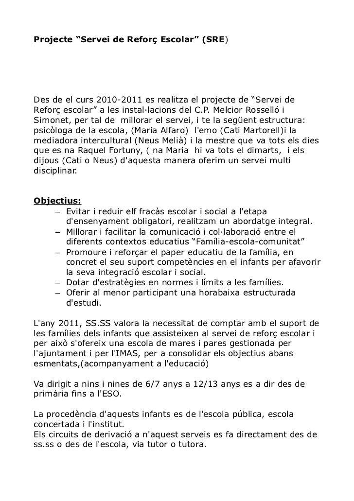 """Projecte """"Servei de Reforç Escolar"""" (SRE)Des de el curs 2010-2011 es realitza el projecte de """"Servei deReforç escolar"""" a l..."""