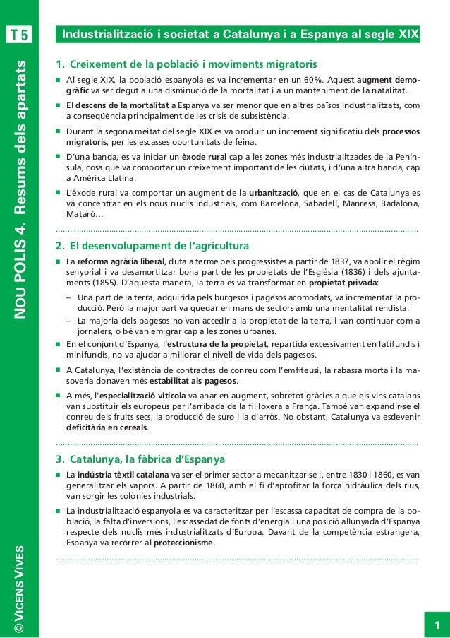 NOU POLIS 4. Resums dels apartats  T5  Industrialització i societat a Catalunya i a Espanya al segle XIX 1. Creixement d...