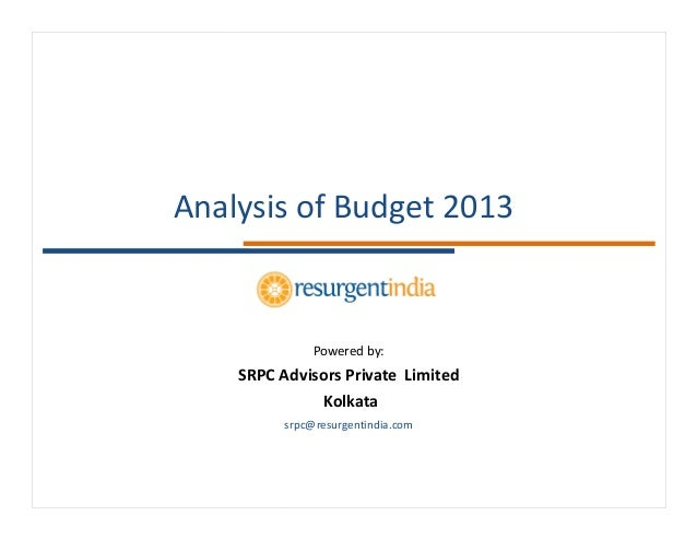 Analysis of Budget 2013               Powered by:    SRPC Advisors Private Limited              Kolkata          srpc@resu...