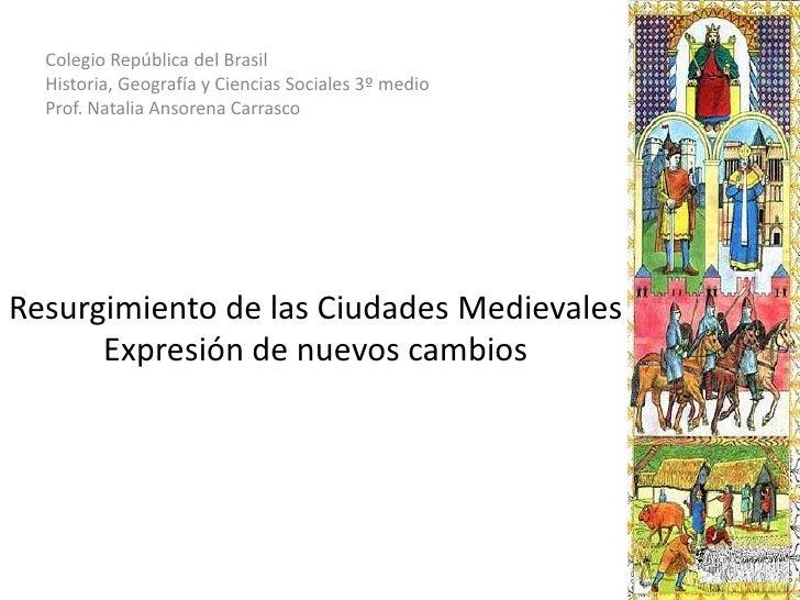 Colegio República del Brasil<br />Historia, Geografía y Ciencias Sociales 3º medio<br />Prof. Natalia Ansorena Carrasco<br...