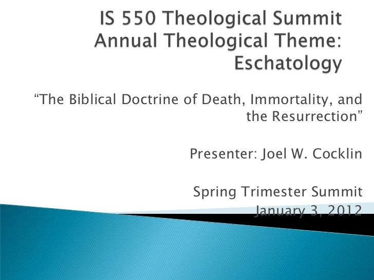 """""""The Biblical Doctrine of Death, Immortality, and                                the Resurrection""""                       P..."""