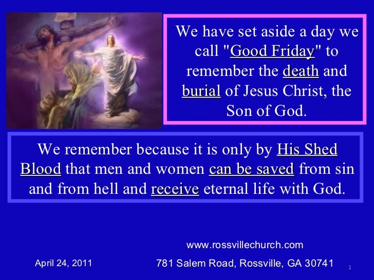 www.rossvillechurch.com 781 Salem Road, Rossville, GA 30741 April 24, 2011 We remember because it is only by  His Shed Blo...
