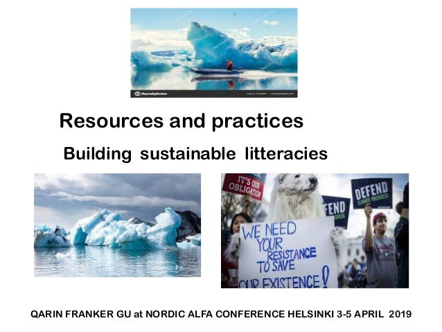 Resources and practices Building sustainable litteracies QARIN FRANKER GU at NORDIC ALFA CONFERENCE HELSINKI 3-5 APRIL 2019